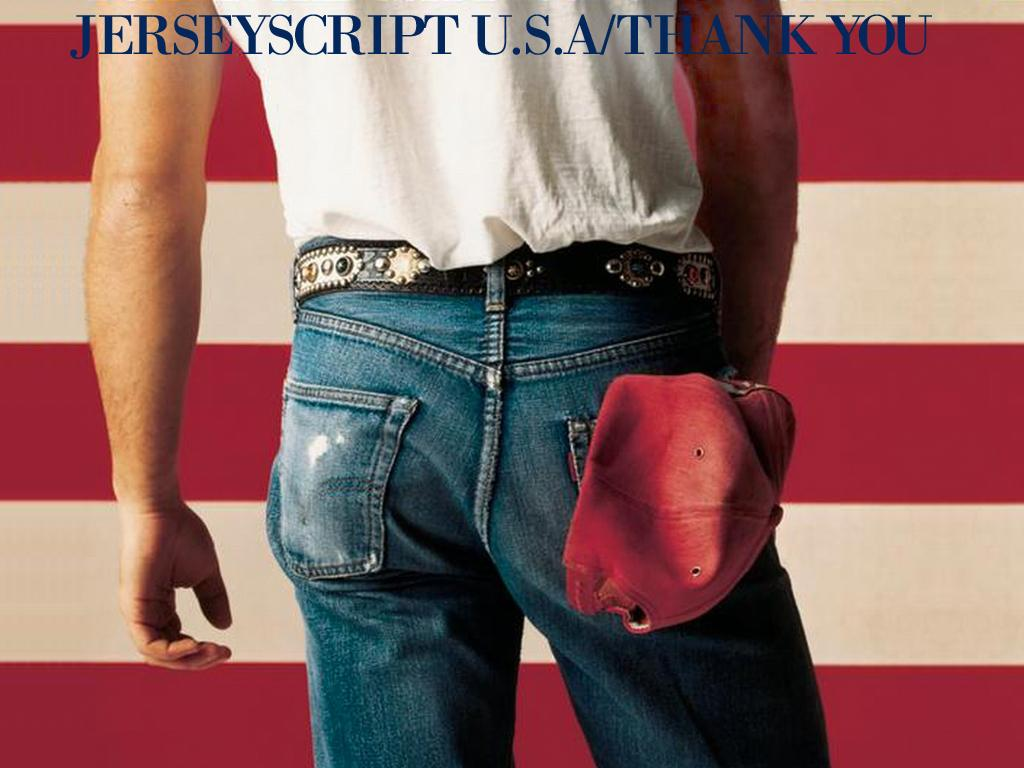 A slide with the title; 'Jerscript U.S.A/Thank You'. This slide is an homage to Bruce Springsteen's album; Born in the U.S.A.